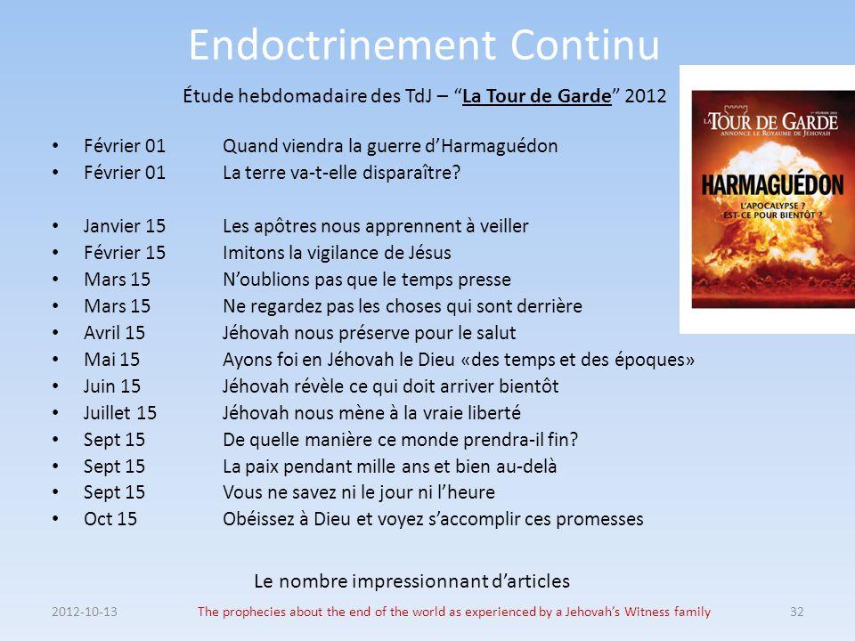 Endoctrinement Continu Février 01Quand viendra la guerre d'Harmaguédon Février 01La terre va-t-elle disparaître.