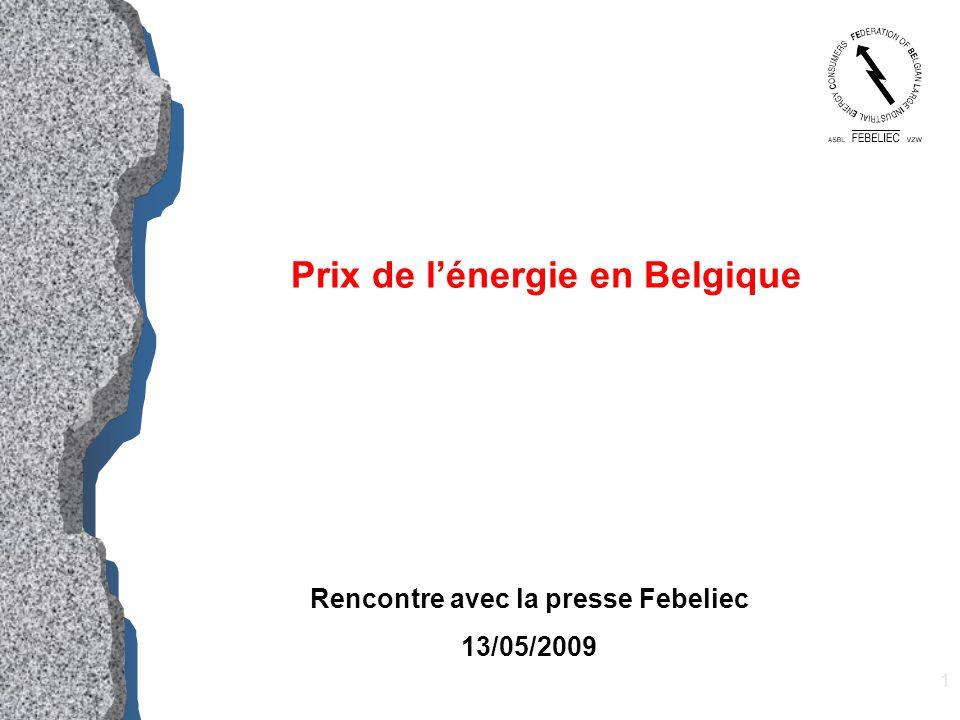 1 Prix de l'énergie en Belgique Rencontre avec la presse Febeliec 13/05/2009