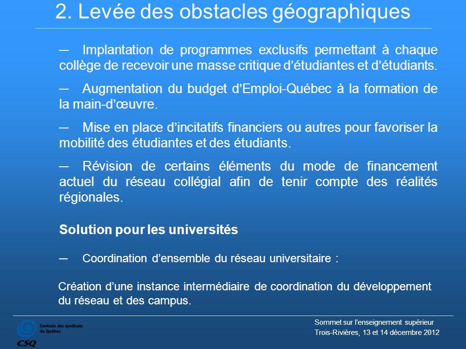 2. Levée des obstacles géographiques ─ Implantation de programmes exclusifs permettant à chaque collège de recevoir une masse critique d'étudiantes et