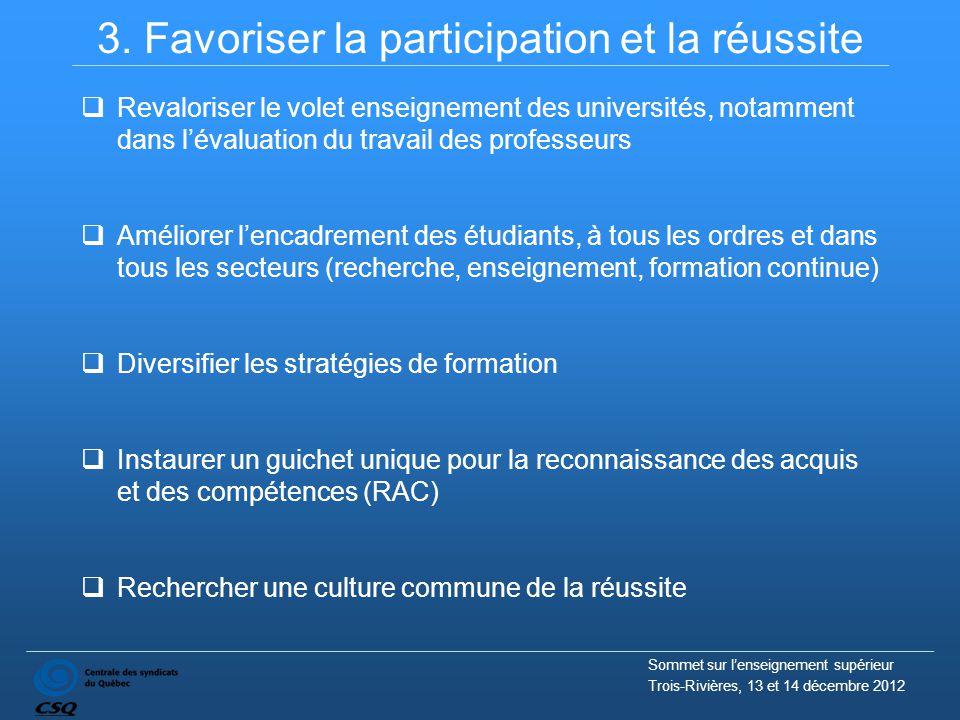 3. Favoriser la participation et la réussite  Revaloriser le volet enseignement des universités, notamment dans l'évaluation du travail des professeu