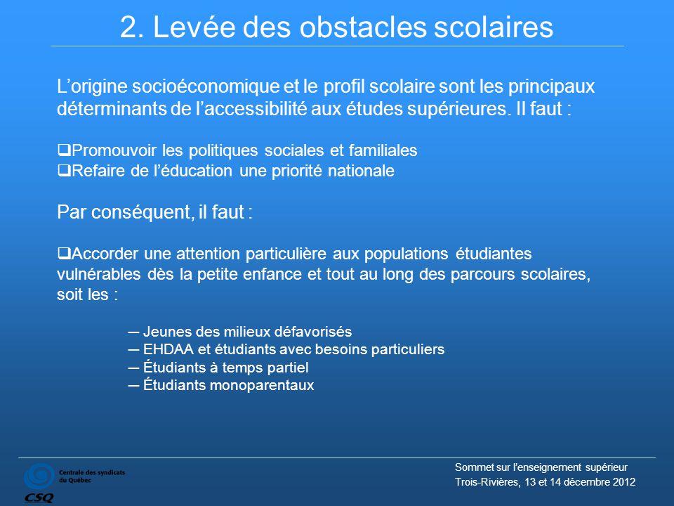 2. Levée des obstacles scolaires L'origine socioéconomique et le profil scolaire sont les principaux déterminants de l'accessibilité aux études supéri