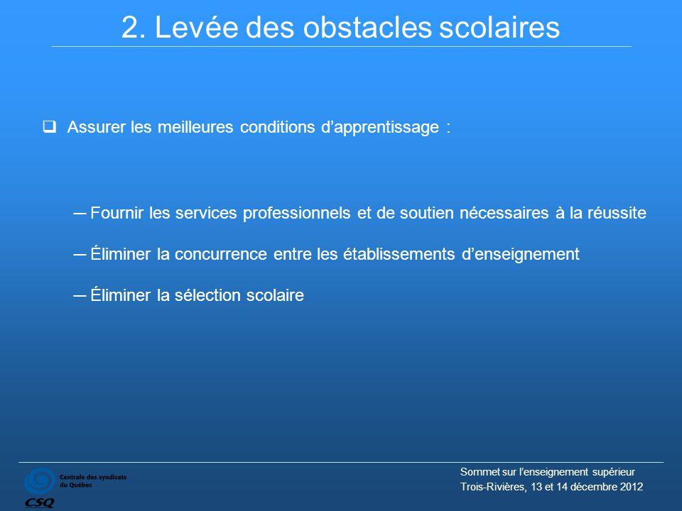 2. Levée des obstacles scolaires  Assurer les meilleures conditions d'apprentissage : ─ Fournir les services professionnels et de soutien nécessaires