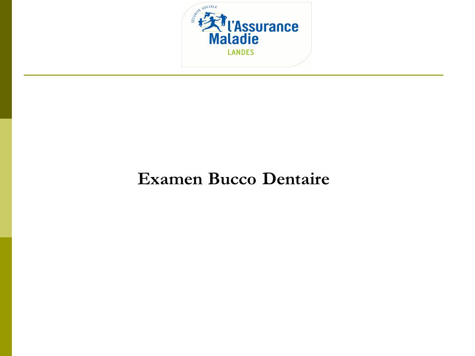 Examen Bucco Dentaire