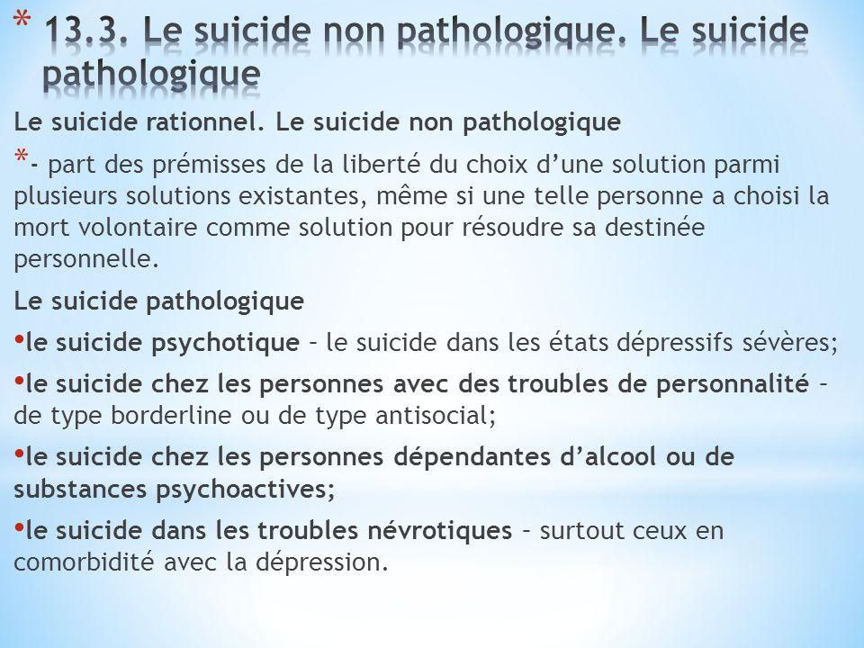 Le suicide rationnel. Le suicide non pathologique * - part des prémisses de la liberté du choix d'une solution parmi plusieurs solutions existantes, m