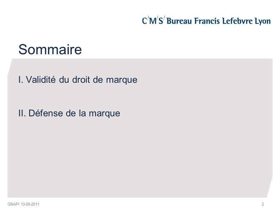 Sommaire I. Validité du droit de marque II. Défense de la marque 2GRAPI 13-09-2011