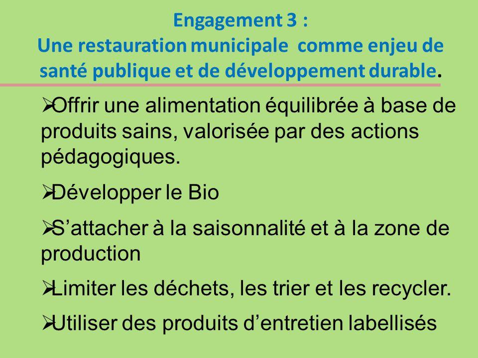 Engagement 3 : Une restauration municipale comme enjeu de santé publique et de développement durable.  Offrir une alimentation équilibrée à base de p