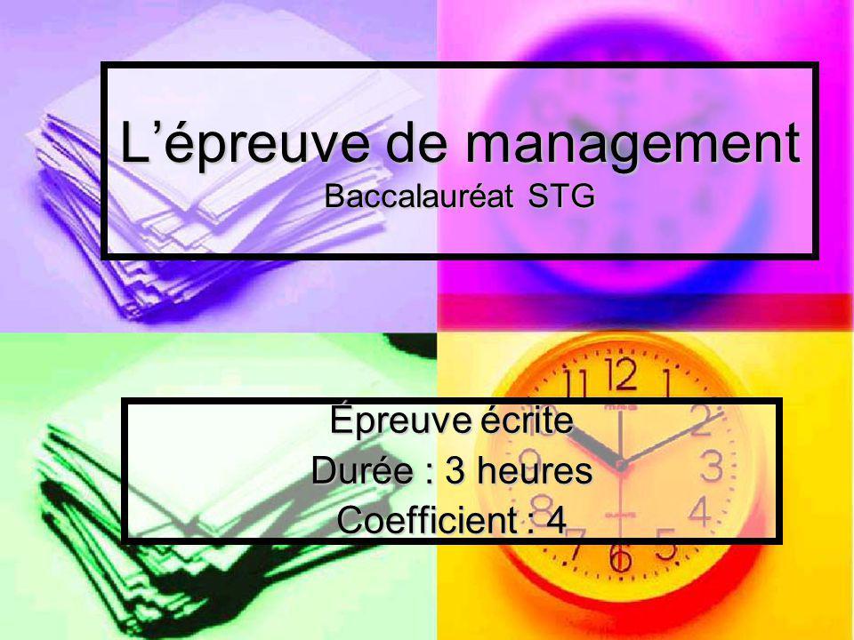 L'épreuve de management Les objectifs de l'épreuve Évaluer la connaissance des concepts et des notions fondamentales Évaluer la connaissance des concepts et des notions fondamentales Évaluer la capacité du candidat à les mobiliser pour l'analyse des organisations et des pratiques de management Évaluer la capacité du candidat à les mobiliser pour l'analyse des organisations et des pratiques de management Vérifier ses acquis méthodologiques Vérifier ses acquis méthodologiques
