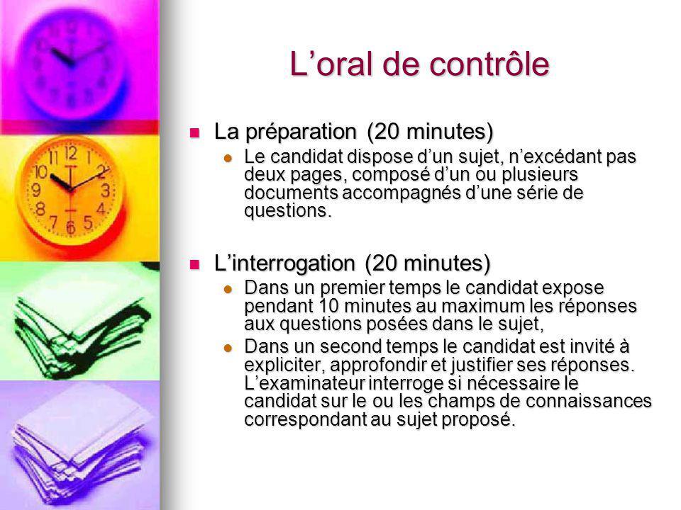 L'oral de contrôle La préparation (20 minutes) La préparation (20 minutes) Le candidat dispose d'un sujet, n'excédant pas deux pages, composé d'un ou