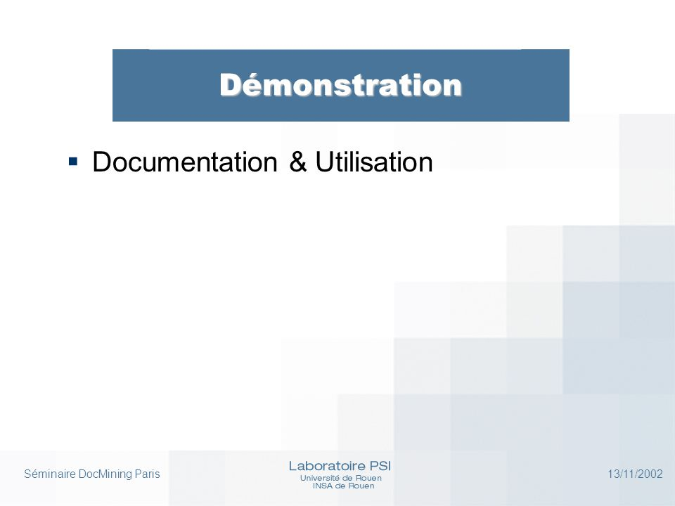 Séminaire DocMining Paris 13/11/2002 Démonstration  Documentation & Utilisation