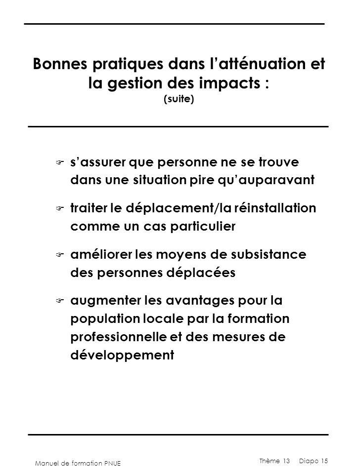 Manuel de formation PNUE Thème 13 Diapo 15 Bonnes pratiques dans l'atténuation et la gestion des impacts : (suite) F s'assurer que personne ne se trou