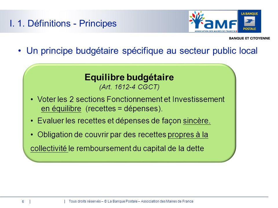 Tous droits réservés – © La Banque Postale – Association des Maires de France I. 1. Définitions - Principes Un principe budgétaire spécifique au secte
