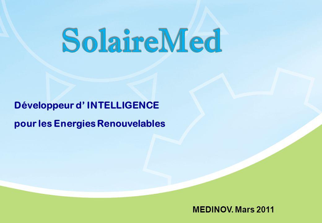 Développeur d' INTELLIGENCE pour les Energies Renouvelables MEDINOV. Mars 2011