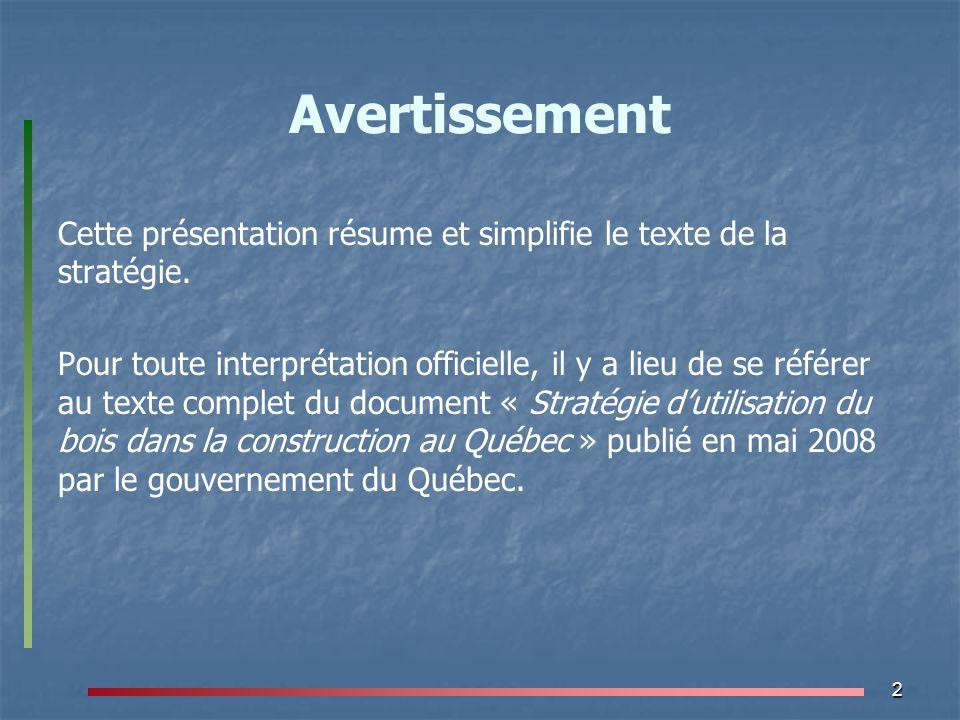2 Avertissement Cette présentation résume et simplifie le texte de la stratégie. Pour toute interprétation officielle, il y a lieu de se référer au te