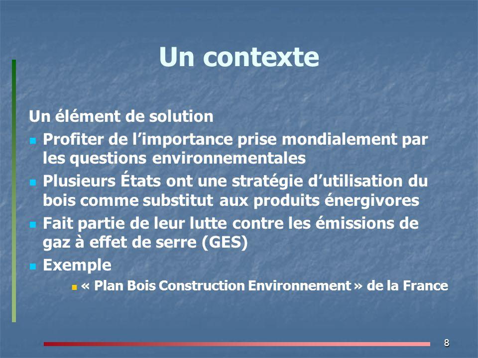 8 Un contexte Un élément de solution Profiter de l'importance prise mondialement par les questions environnementales Plusieurs États ont une stratégie