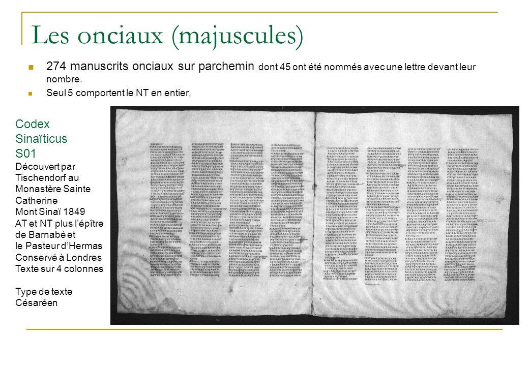 Les onciaux (majuscules) 274 manuscrits onciaux sur parchemin dont 45 ont été nommés avec une lettre devant leur nombre.