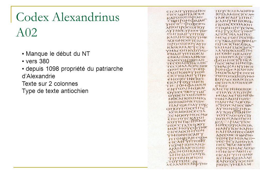 Codex Alexandrinus A02 Manque le début du NT vers 380 depuis 1098 propriété du patriarche d'Alexandrie Texte sur 2 colonnes Type de texte antiochien