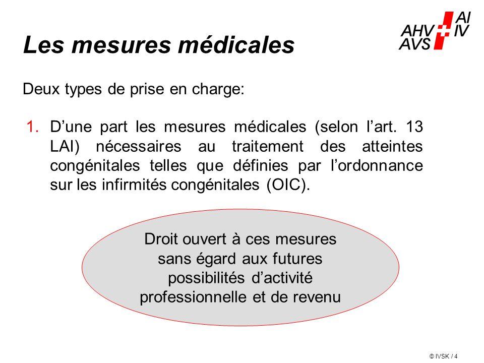 IV-STELLEN-KONFERENZ  CONFÉRENCE DES OFFICES AI  CONFERENZA DEGLI UFFICI AI  CONFERENZA DILS UFFIZIS AI Les mesures médicales 1.D'une part les mesures médicales (selon l'art.