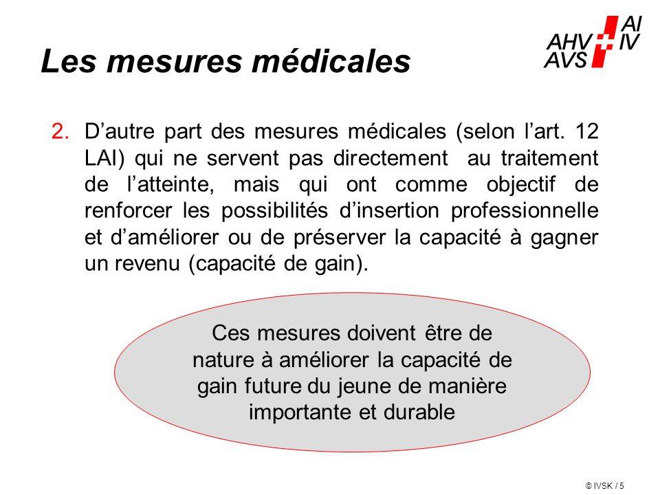 IV-STELLEN-KONFERENZ  CONFÉRENCE DES OFFICES AI  CONFERENZA DEGLI UFFICI AI  CONFERENZA DILS UFFIZIS AI Les mesures médicales 2.D'autre part des mesures médicales (selon l'art.