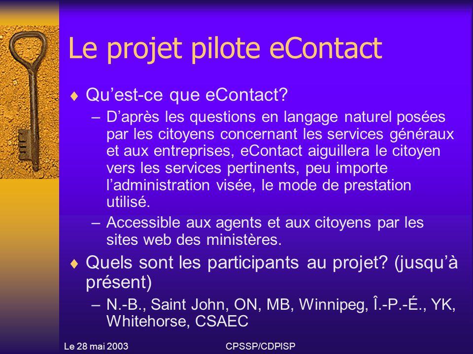 Le projet pilote  Méthode : –Évaluation/recommandation concernant les moteurs de recherche Est-ce qu'un système comme eContact est vraiment nécessaire.