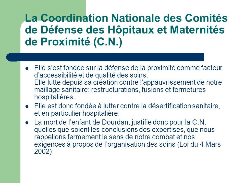 La Coordination Nationale des Comités de Défense des Hôpitaux et Maternités de Proximité (C.N.) Elle s'est fondée sur la défense de la proximité comme facteur d'accessibilité et de qualité des soins.
