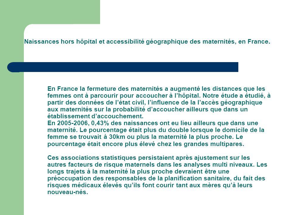 En France la fermeture des maternités a augmenté les distances que les femmes ont à parcourir pour accoucher à l'hôpital.