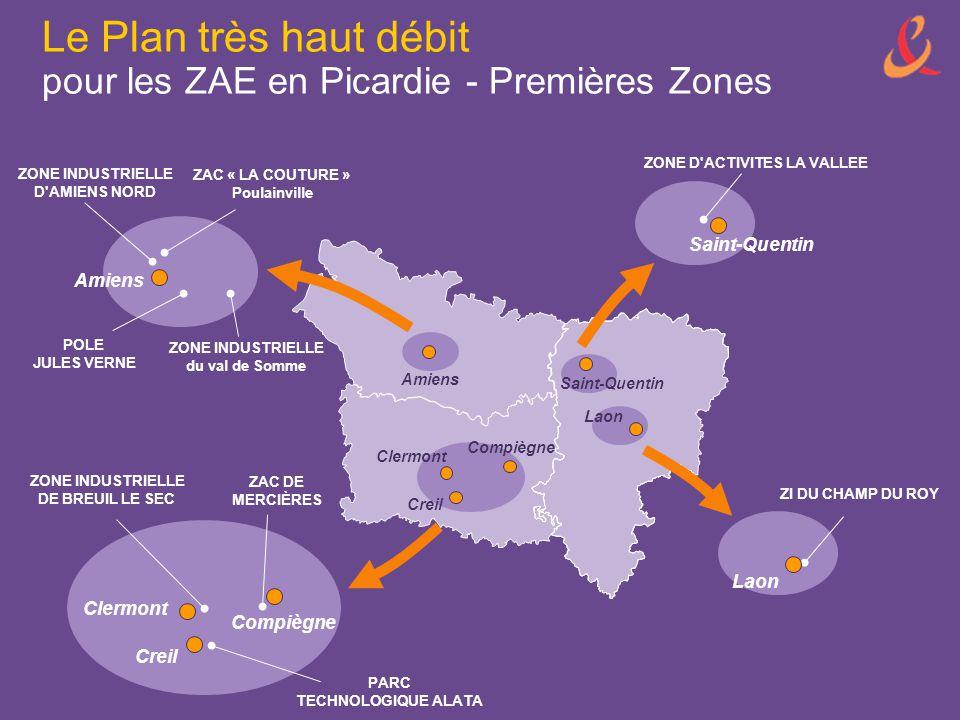 Le Plan très haut débit pour les ZAE en Picardie - Premières Zones POLE JULES VERNE ZONE INDUSTRIELLE du val de Somme ZONE INDUSTRIELLE D'AMIENS NORD