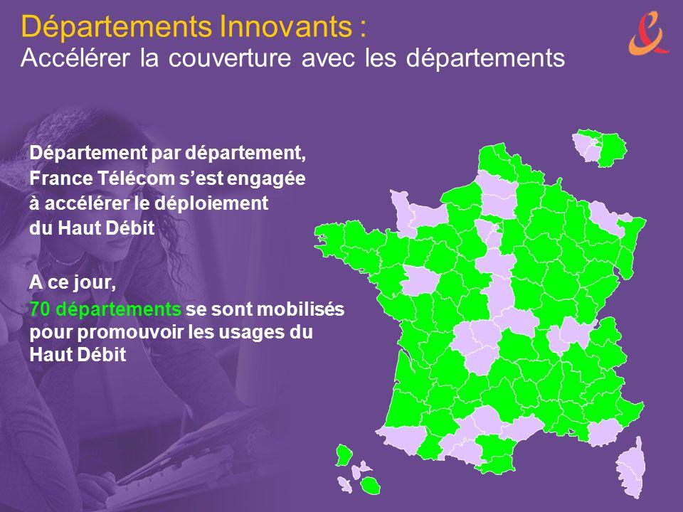 Départements Innovants : Accélérer la couverture avec les départements Département par département, France Télécom s'est engagée à accélérer le déploi