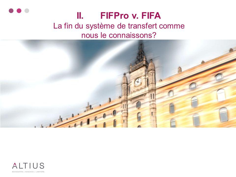 II.FIFPro v. FIFA La fin du système de transfert comme nous le connaissons?