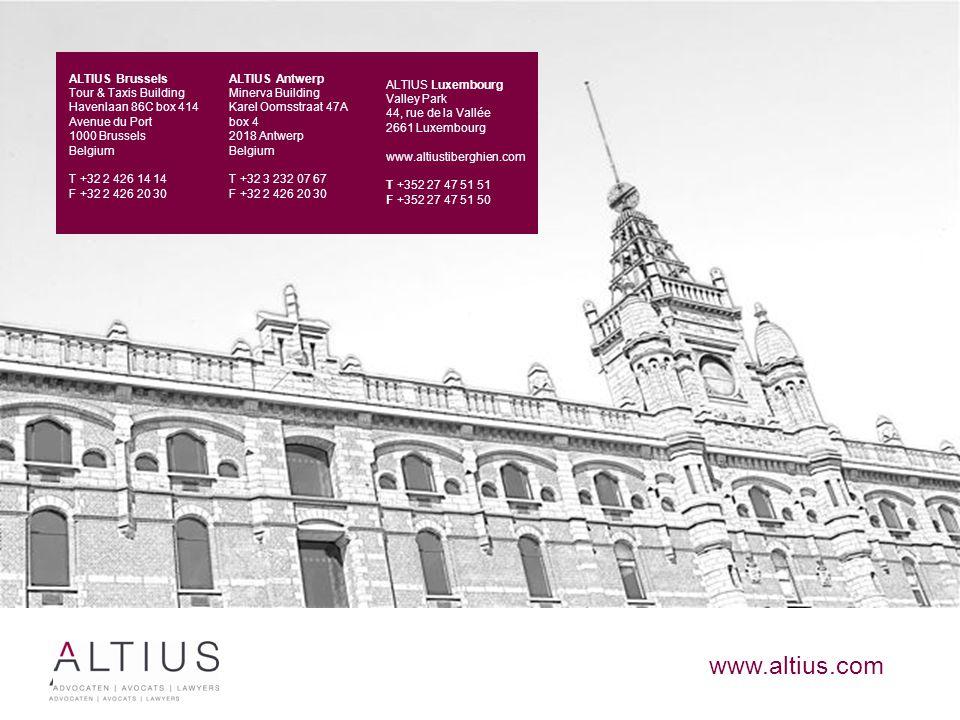 www.altius.com ALTIUS Antwerp Minerva Building Karel Oomsstraat 47A box 4 2018 Antwerp Belgium T +32 3 232 07 67 F +32 2 426 20 30 ALTIUS Brussels Tou