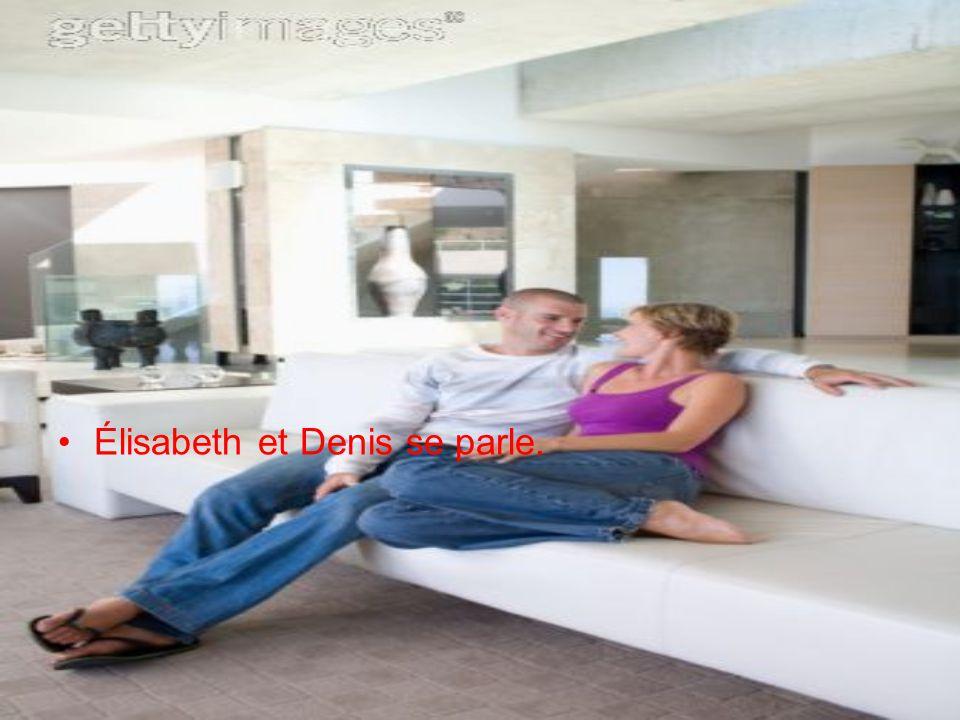Élisabeth et Denis se parle.