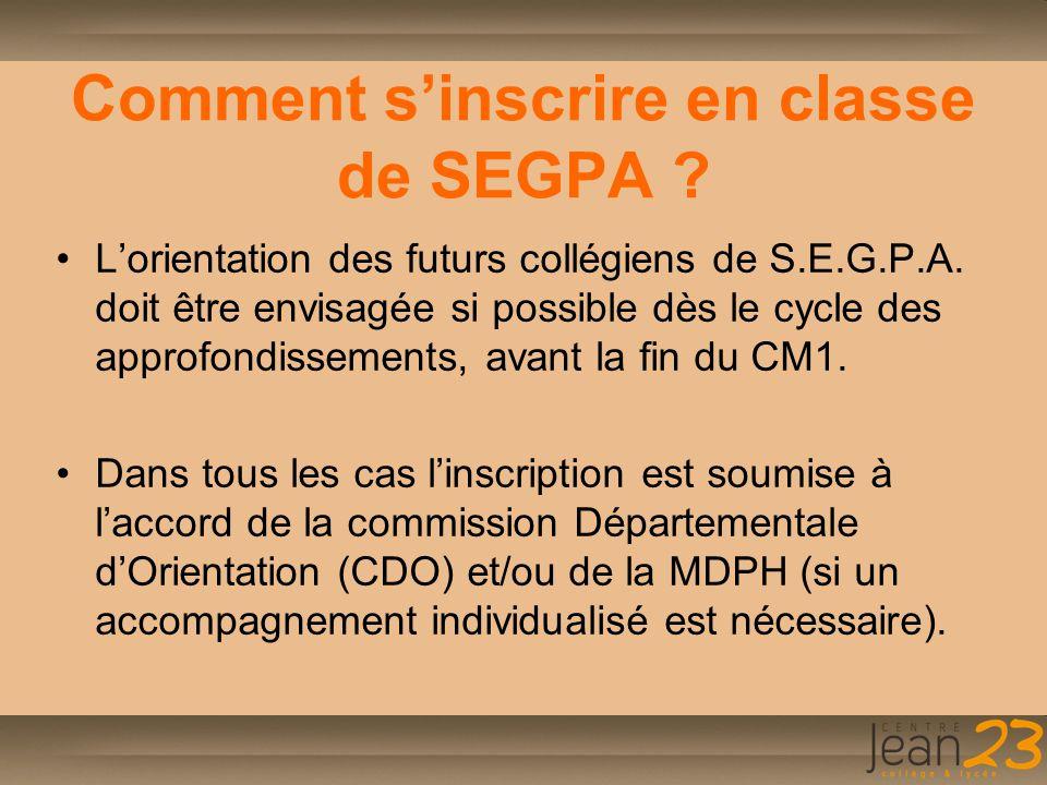 Comment s'inscrire en classe de SEGPA ? L'orientation des futurs collégiens de S.E.G.P.A. doit être envisagée si possible dès le cycle des approfondis