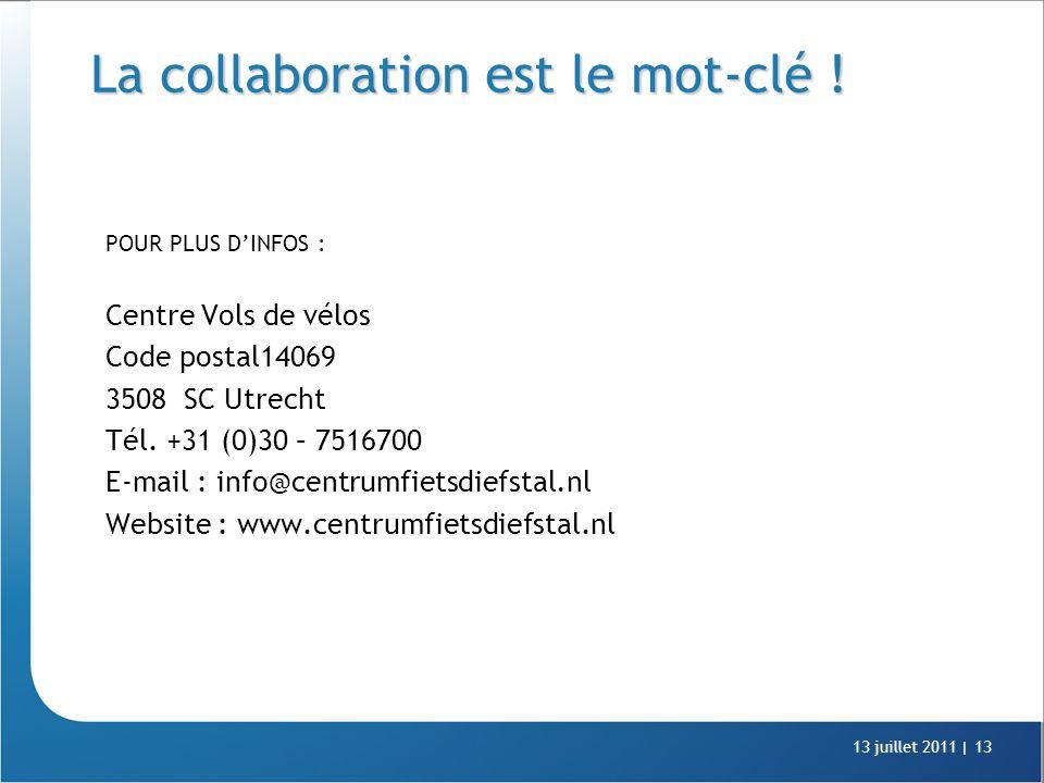 13 juillet 2011 |13 La collaboration est le mot-clé .
