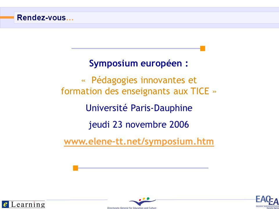 13/13 Symposium européen : « Pédagogies innovantes et formation des enseignants aux TICE » Université Paris-Dauphine jeudi 23 novembre 2006 www.elene-