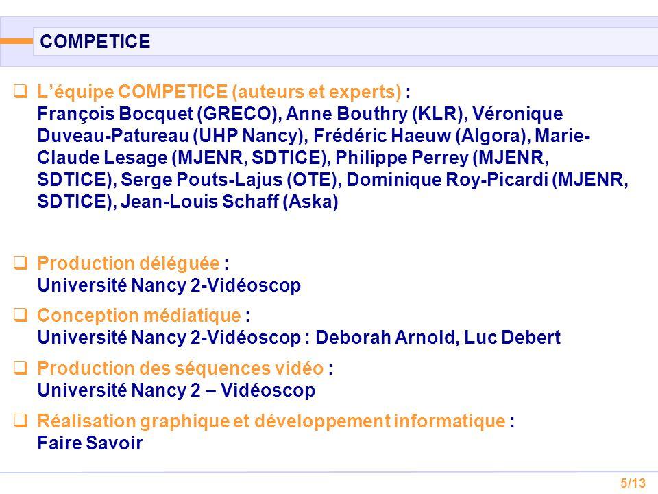 5/13 COMPETICE  L'équipe COMPETICE (auteurs et experts) : François Bocquet (GRECO), Anne Bouthry (KLR), Véronique Duveau-Patureau (UHP Nancy), Frédér