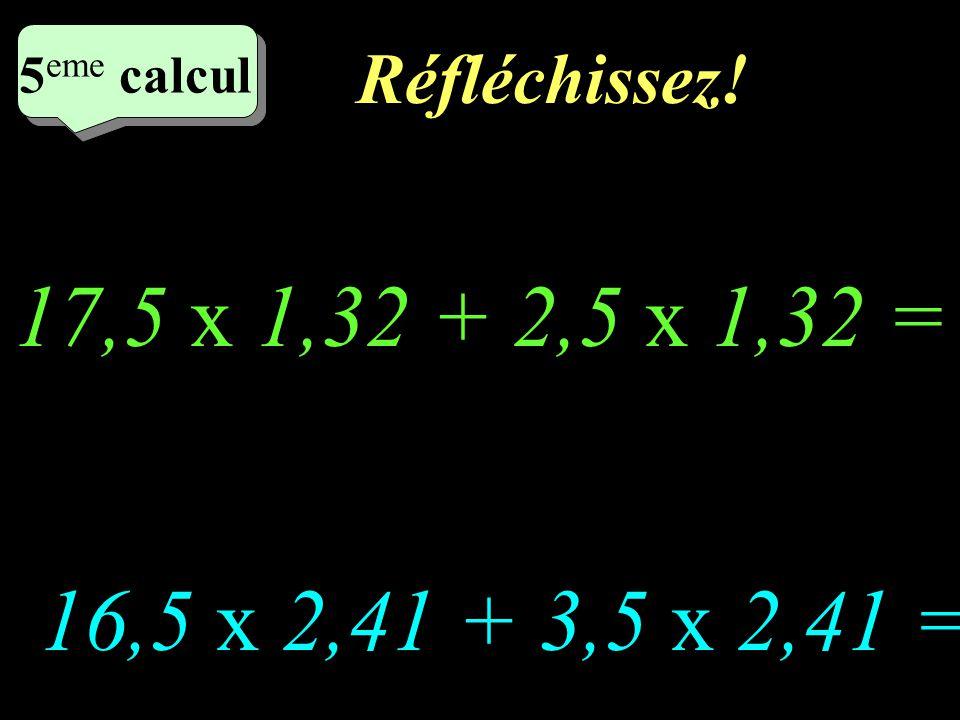 Ecrivez! 5 eme calcul 5 eme calcul 4 eme calcul 102 x 7,5 = 999 x 13 =