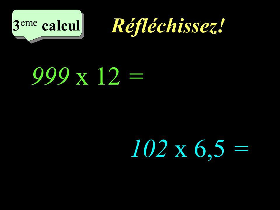 Ecrivez! 3 eme calcul 3 eme calcul 2 eme calcul 97 x 85 + 3 x 85 = 19 x 74 - 9 x 74 =