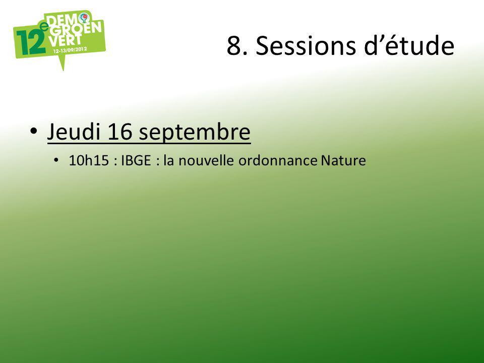 8. Sessions d'étude Jeudi 16 septembre 10h15 : IBGE : la nouvelle ordonnance Nature