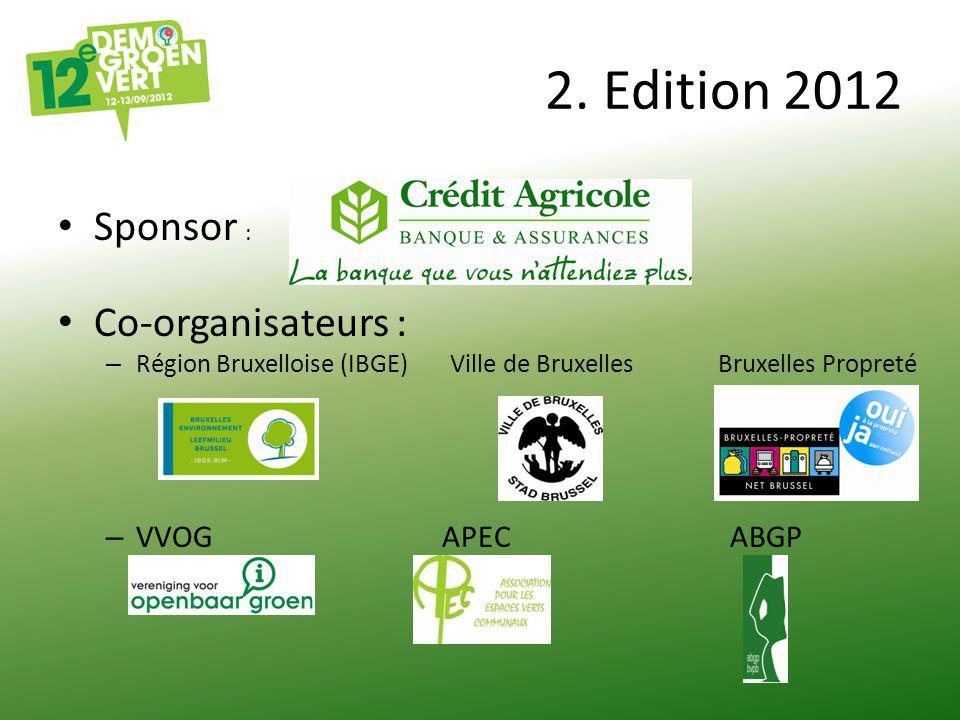 2. Edition 2012 Sponsor : Co-organisateurs : – Région Bruxelloise (IBGE) Ville de Bruxelles Bruxelles Propreté – VVOGAPECABGP