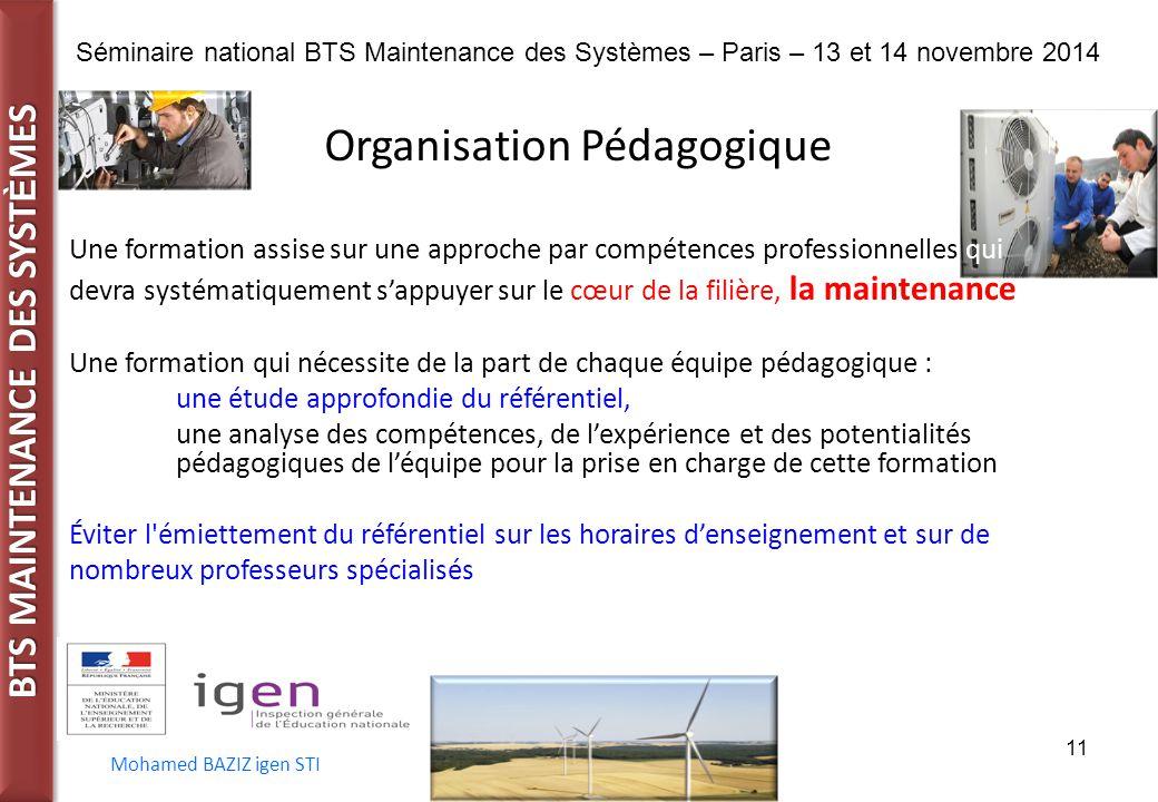 BTS MAINTENANCE DES SYST È MES Séminaire national BTS Maintenance des Systèmes – Paris – 13 et 14 novembre 2014 Mohamed BAZIZ igen STI 11 Une formatio