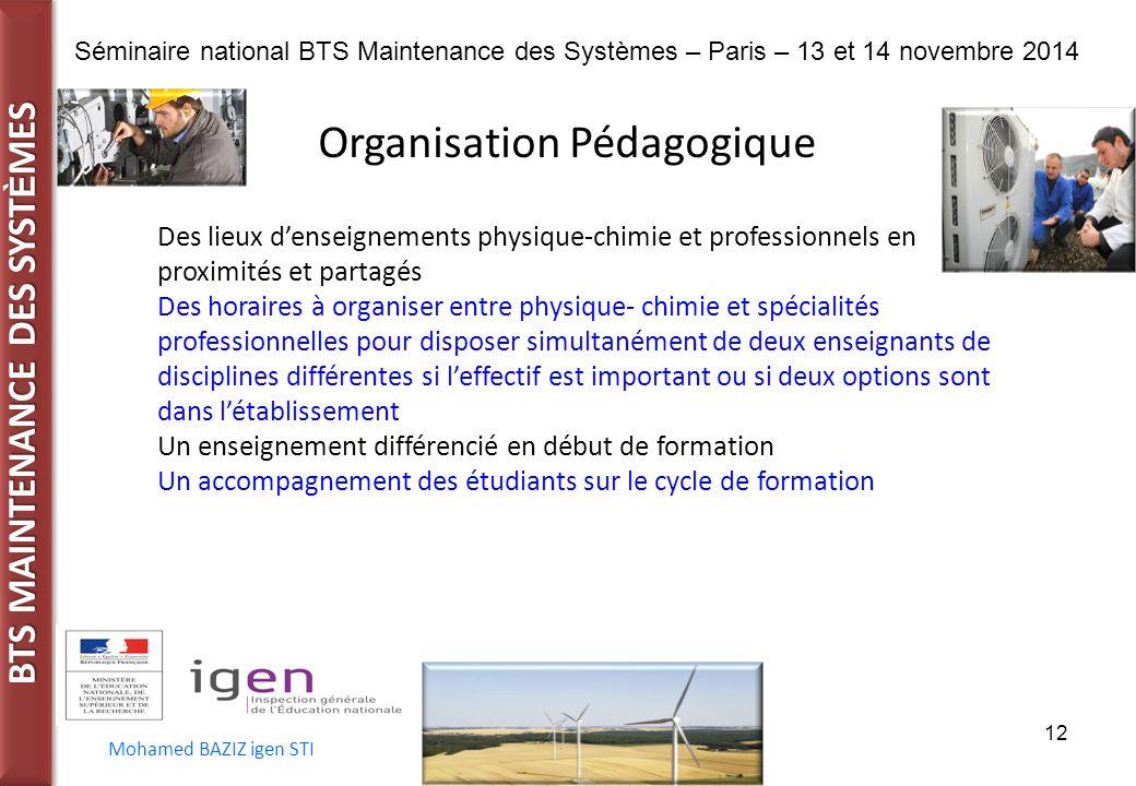 BTS MAINTENANCE DES SYST È MES Séminaire national BTS Maintenance des Systèmes – Paris – 13 et 14 novembre 2014 Mohamed BAZIZ igen STI 12 Des lieux d'