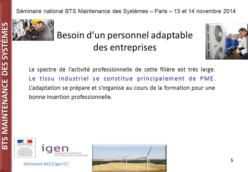 BTS MAINTENANCE DES SYST È MES Séminaire national BTS Maintenance des Systèmes – Paris – 13 et 14 novembre 2014 Mohamed BAZIZ igen STI 5 Besoin d'un p