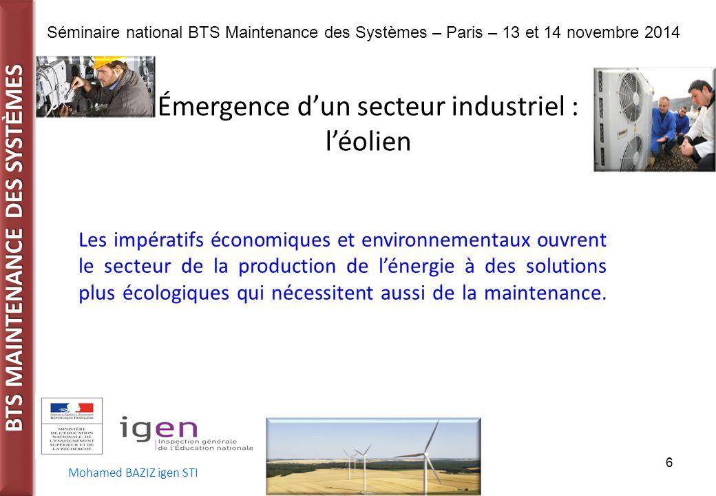 BTS MAINTENANCE DES SYST È MES Séminaire national BTS Maintenance des Systèmes – Paris – 13 et 14 novembre 2014 Mohamed BAZIZ igen STI 6 Émergence d'u