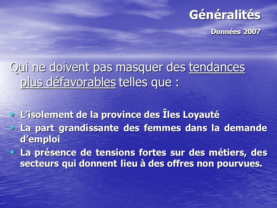 Qui ne doivent pas masquer des tendances plus défavorables telles que : L'isolement de la province des Îles Loyauté L'isolement de la province des Île