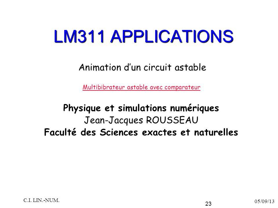 LM311 APPLICATIONS Physique et simulations numériques Jean-Jacques ROUSSEAU Faculté des Sciences exactes et naturelles 05/09/13 C.I. LIN.-NUM. 23 Mult