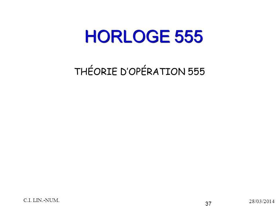 HORLOGE 555 28/03/2014 C.I. LIN.-NUM. 37 THÉORIE D'OPÉRATION 555