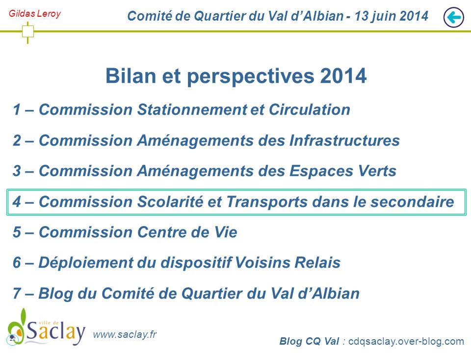 22 http://cdqsaclay.over-blog.com Gildas Leroy Comité de Quartier du Val d'Albian - 13 juin 2014 Bilan et perspectives 2014 1 – Commission Stationneme