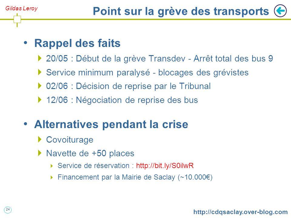 24 http://cdqsaclay.over-blog.com Point sur la grève des transports Rappel des faits  20/05 : Début de la grève Transdev - Arrêt total des bus 9  Se