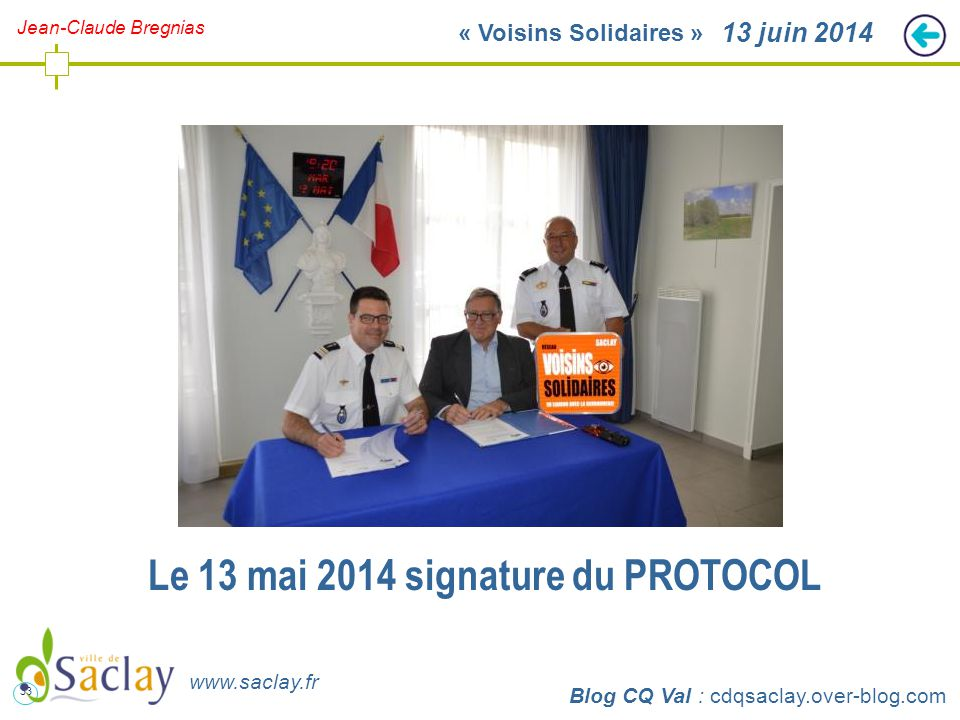 33 http://cdqsaclay.over-blog.com 13 juin 2014 Blog CQ Val : cdqsaclay.over-blog.com www.saclay.fr Le 13 mai 2014 signature du PROTOCOL Jean-Claude Br