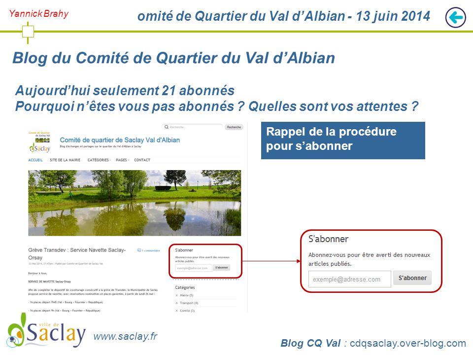 40 http://cdqsaclay.over-blog.com Comité de Quartier du Val d'Albian - 13 juin 2014 Blog du Comité de Quartier du Val d'Albian Blog CQ Val : cdqsaclay.over-blog.com www.saclay.fr Aujourd'hui seulement 21 abonnés Pourquoi n'êtes vous pas abonnés .