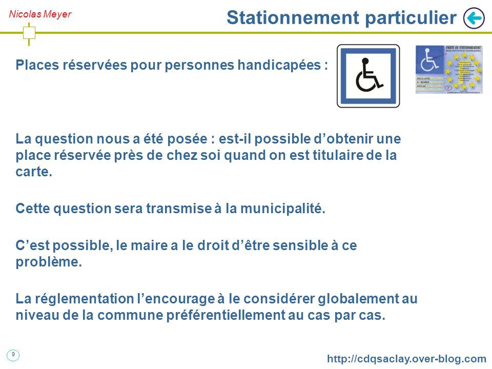 9 http://cdqsaclay.over-blog.com Places réservées pour personnes handicapées : La question nous a été posée : est-il possible d'obtenir une place réservée près de chez soi quand on est titulaire de la carte.